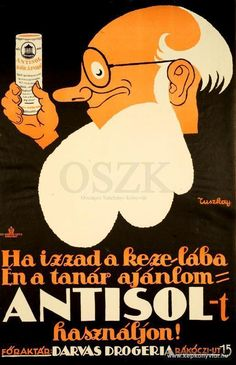 Tuszkay Márton - Ha izzad a keze-lába én a tanár ajánlom: Antisolt használjon!, 1945 Retro Posters, Vintage Posters, Movie Posters, Illustrations And Posters, Vintage Ads, Advertising, Women's Fashion, Graphic Design, Signs