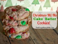 12 days of Christmas Cookies | Christmas M&M Cake Batter Cookies! #christmas #cookies #recipe thefrugalnavywife.com