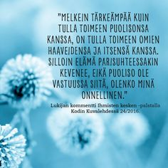 Onni | Kodin Kuvalehti Cool Words, Wise Words, Carpe Diem Quotes, Finnish Words, Something To Remember, Story Of My Life, Note To Self, Inner Peace, Relationship Tips