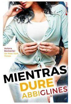 Mientras Dure - Abbi Glines