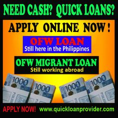 OFW STILL WORKING ABROAD? Need cash for your family? APPLY ONLINE NOW! http://www.quickloanprovider.com/ofw-migrant-loan