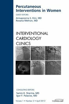 Percutaneous Interventions in Women, An Issue of Interventional Cardiology Clinics (The Clinics: Internal Medicine) by Roxana Mehran. $70.86. Publisher: Saunders; 1 edition (April 28, 2012)