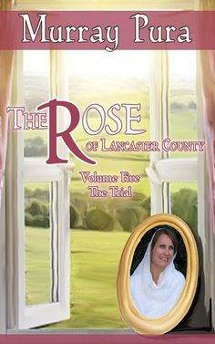 The Rose of Lancaster County - Volume 5 - The Trail