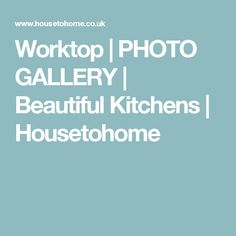 Worktop | PHOTO GALLERY | Beautiful Kitchens | Housetohome