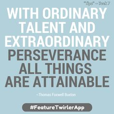 Work your tail off with that ordinary talent to achieve your dreams!