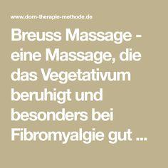 Breuss Massage - eine Massage, die das Vegetativum beruhigt und besonders bei Fibromyalgie gut wirkt