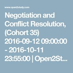 Negotiation and Conflict Resolution, (Cohort 35) 2016-09-12 09:00:00 - 2016-10-11 23:55:00 | Open2Study
