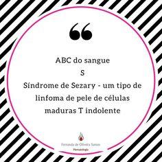 Série ABC do sangue! Cada dia uma letra e um assunto! #fernandahemato #sangue #hematologia #sezary