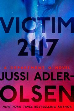 "Read ""Victim 2117 A Department Q Novel"" by Jussi Adler-Olsen available from Rakuten Kobo. In the heart-pounding next installment of the New York Times and internationally bestselling Department Q series, a t. Best Books To Read, Got Books, Free Epub, Raymond Chandler, Cold Case, Penguin Random House, Page Turner, Olsen, Book Recommendations"
