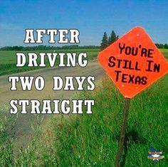 After driving 2 days straight you're still in TEXAS Texas Humor, Texas Meme, Texas Funny, Texas Quotes, Southern Humor, Southern Charm, Only In Texas, Republic Of Texas, Texas Forever