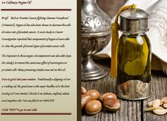 """My Top 10 Prostate Health Superfoods (Part 2) ... Culinary Argan Oil .....  the Moroccan oil is high in """"Prostate Friendly"""" Gamma-Tocopherol (Vitamin E)"""