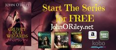 Grumpy Old Wizards Series by John O'Riley Book Blast. The first book is free