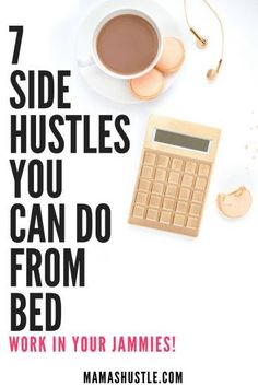 These money-making ideas are for even the laziest of us! Work from bed and get paid! Win-win situation. Check out these 7 Side Hustles You Can Do From Bed   mamashustle.com