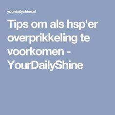Tips om als hsp'er overprikkeling te voorkomen - YourDailyShine
