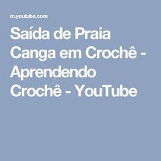 Saída de Praia Canga em Crochê - Aprendendo Crochê - YouTube