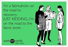 Not all addictions are bad ones ;) #Fabric #SewingHumor | http://www.sewdaily.com/