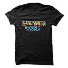 [Top tshirt name ideas] Everything is all Good Teeshirt Online Hoodies, Funny Tee Shirts
