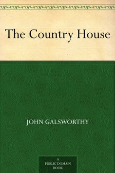 The Country House by [Galsworthy, John]