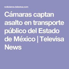 Cámaras captan asalto en transporte público del Estado de México | Televisa News