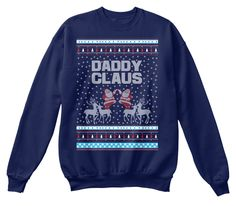 Daddy Claus - The Best Christmas Shirts for Dad this season... #UglyChristmasSweater #FunnyChristmasSweater #Sweatshirts #Hoodies #Tshirts #Teespring