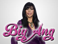 Big Ang, ever since she appeared on Mob Wives I knew she would get her own show. She is hilarious