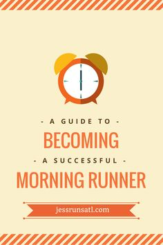 Tips on how to become a morning runner or get into a morning workout routine.