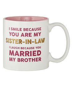 Love this 15-Oz. 'My Sister-in-Law' Ceramic Mug by CB Gift on #zulily! #zulilyfinds