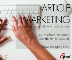 """ARTICLE MARKETING: """" è una forma di marketing con la quale un'azienda promuove il suo marchio o i suoi prodotti attraverso la pubblicazione di articoli redazionali"""".  Scrivere un articolo però richiede alcune accortezze, per non essere penalizzati nell'indicizzazione. Ecco tre suggerimenti:"""
