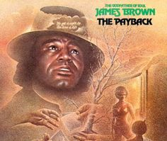 """Released in December 1973, """"The Payback"""" is the fortieth studio (and  only album to be certified gold) album by James Brown.  TODAY in LA COLLECTION on RVJ >> http://go.rvj.pm/c89"""
