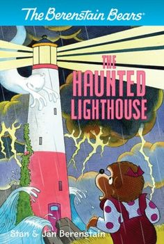 """""""The Haunted Lighthouse""""  ***  Stan and Jan Berenstain  (2013)"""
