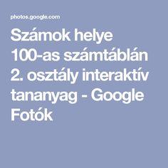 Számok helye 100-as számtáblán 2. osztály interaktív tananyag - Google Fotók Album, Google, Bebe, Math Resources