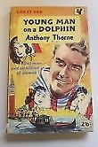 ANTHONY THORNE - YOUNG MAN ON A DOLPHIN / PAN 1ST PRINTING 1959