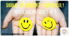 Homeschooling #1: Should, or shouldn't I homeschool?