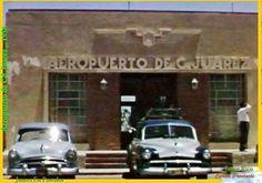 Antiguo Aeropuerto de Ciudad Juárez.