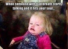 Get your laugh on to these 18 Funny Bad Breath Memes! Funny Shit, Really Funny Memes, Stupid Funny Memes, Funny Relatable Memes, Haha Funny, Funny Cute, Funny Posts, Lol, Funny Work