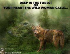 Deep in the forest of your heart The Wild Woman calls.. WILD WOMAN SISTERHOOD™ #wildwomanquotes #wildwomanmedicine #nature #earthenspirit #wildwomanwolfclan #wildwomansisterhood