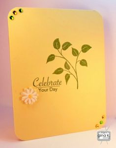 """Celebrate Your Day"" card made with the following Gina K Designs supplies:  - Signs of Spring stamp set by Theresa Momber - Pure Luxury card stock in Sweet Corn - Pure Luxury Color Companions Premium Dye ink in Grass Green"