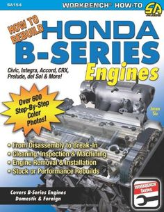 [FULL] How to Rebuild Honda B-Series Engines (S-A Design) [PDF]