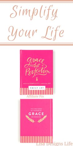 Are you ready to simplify your space, your time and your mind? Learn how to practice Grace, not Perfection from the inspiring Emily Ley. inspiring busy women to simplify, and prioritize in this delightful 224 page, hard cover book. On sale now for $10.00. Click to get yours before they are gone! Lisa Designs Life