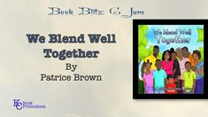 [BOOK BLITZ] #childrenbooks #kcbookpromotions We Blend Well Together by Patrice Brown Learn more @ https://kcbookpromotions.wordpress.com/2018/06/06/book-blitz-we-blend-well-together-by-patrice-brown/