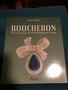 Boucheron: Four Generations of a World-renowned Jeweller by Gilles Neret http://www.amazon.co.uk/dp/0847809870/ref=cm_sw_r_pi_dp_yqg3wb1KJAWEG