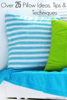 How To Make Pillows - Over 25 Pillow Ideas, Tips And Techniques, which makes this a popular pin!  #newtoncustominteriors #sewingtutorial #videotutorial #pillow #diypillow