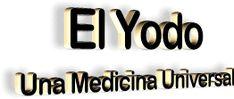 El Yodo - Una Medicina Universal