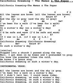 Song California Dreaming by The Mamas & The Papas, song lyric for vocal performance plus accompaniment chords for Ukulele, Guitar, Banjo etc. Guitar Chords And Lyrics, Guitar Chords For Songs, Guitar Sheet Music, Ukulele Songs, Music Lyrics, Guitar Tips, Music Music, Great Song Lyrics, Guitar Lessons For Beginners