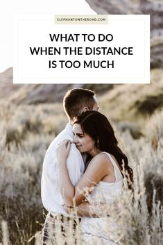 What To Do When The Distance Is Too Much