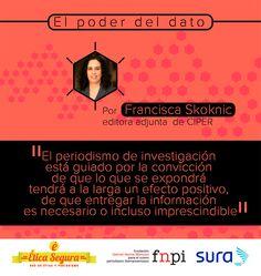 Algunas reflexiones éticas que vale la pena tener en cuenta en el periodismo de investigación:  http://eticasegura.fnpi.org/2014/12/17/el-poder-del-dato/  Por Francisca Skoknic, de CIPER.  Vía Red Ética Segura