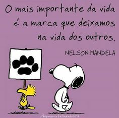 Nelson Mandela - a marca mais importante Snoopy The Dog, Snoopy Love, Snoopy And Woodstock, More Than Words, Some Words, Good Morning People, Peace Love And Understanding, Snoopy Quotes, Happy Wishes
