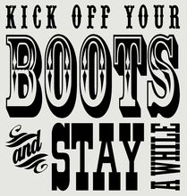 """Kick off your Boots and Stay awhile Wall Sticker Size: 23""""H x 22""""W This western saying looks good in a porch or entryway. #westerndecor #wallsticker"""
