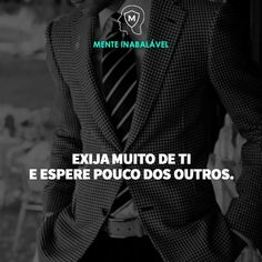#Pensamentos Harvey Specter, Poetry Quotes, Good Vibes, Daily Inspiration, Pilates, Mindset, Favorite Quotes, Gentleman, Digital Marketing