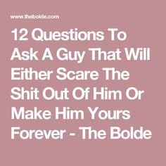 Questions to ask the new guy youre dating